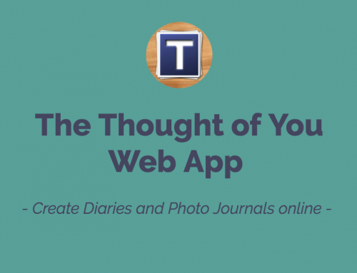 The Thought of You Web App: Creating diaries and photo albums at your PC or Laptop!
