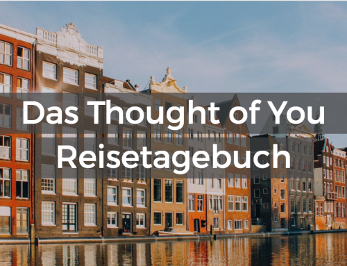 Das Thought of You Reisetagebuch