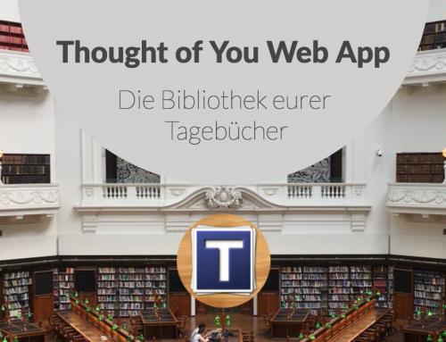 Thought of You Web App: Die Bibliothek eurer Tagebücher